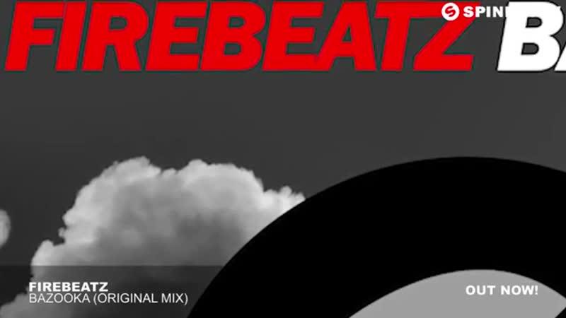 Firebeatz Bazooka Original Mix