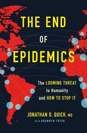 The End of Epidemics - Dr. Jonathan D. Quick