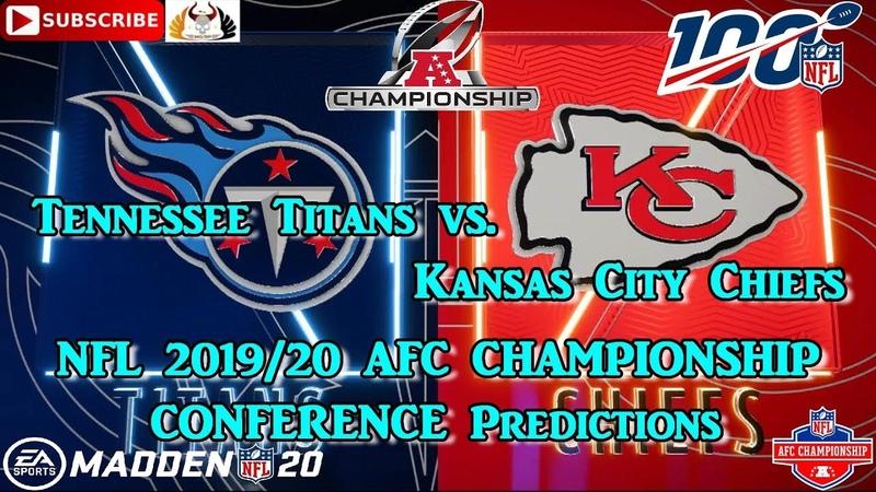 Tennessee Titans vs Kansas City Chiefs NFL 2019 20 AFC CHAMPIONSHIP Predictions Madden NFL 20