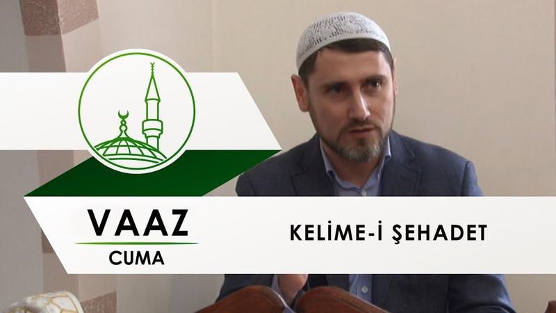 Vaaz - Kelime-i şehadet (ЦРО ДУМК)