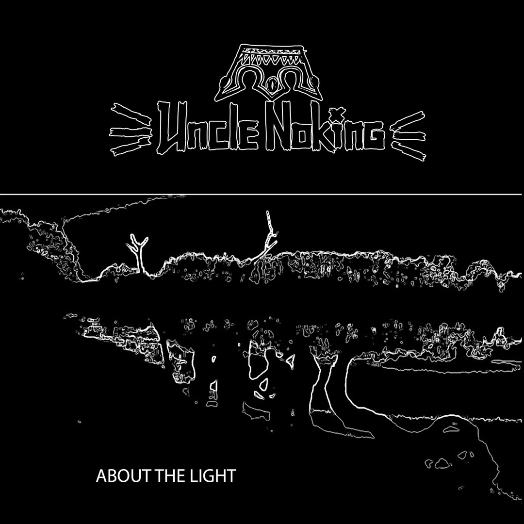 Uncle Noking - About The Light [EP]