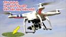 Thử thách hạ cánh Flycam trên sân bay siêu nhỏ