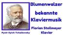 Blumenwalzer bekannte Klavierwerke von Pytor Illyich Tschaikovsky CLASSICAL PIANO