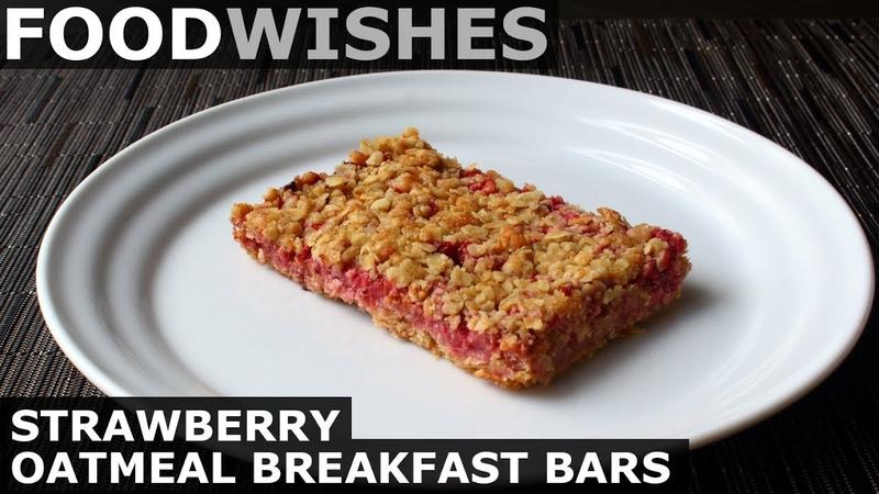 Strawberry Oatmeal Breakfast Bars Food Wishes