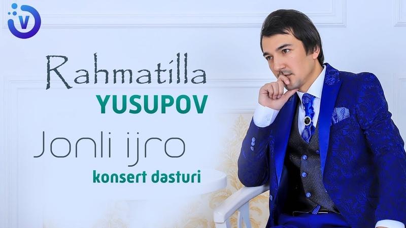 Rahmatillo Yusupov Jonli ijro konsert dasturi 2018