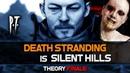 Death Stranding is SILENT HILLS Theory [FINALE] - Black Hole Prison, Lisa's Return, Human Despair