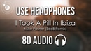 Mike Posner I Took A Pill In Ibiza 8D AUDIO Seeb Remix