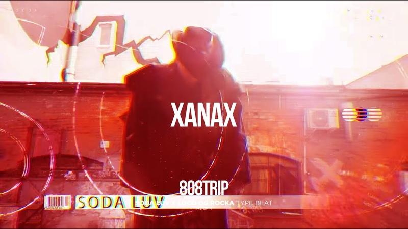 FREE Soda Luv X Loco og rocka Type Beat Xanax PROD 808Trip