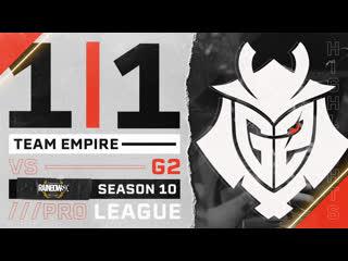 Team Empire VS G2  R6 Pro League S10 Highlights
