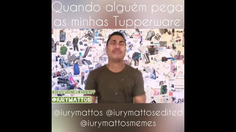 QUANDO ALGUÉM PEGA AS MINHAS TUPPERWARE @iurymattos @iurymattosedited @iurymattosmemes