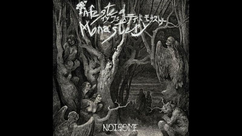 Infested Monastery - Noisome (Full-length: 2018)
