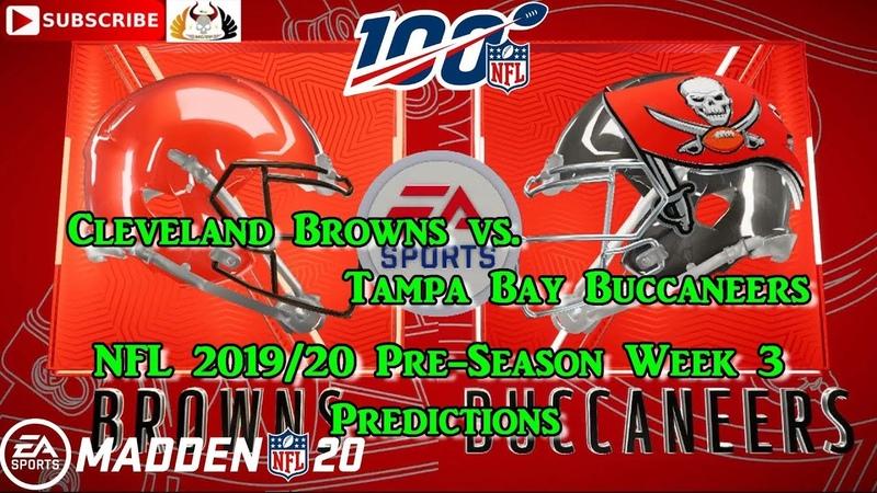 Cleveland Browns vs. Tampa Bay Buccaneers | NFL Pre-Season 2019 Week 3 | Predictions Madden NFL 20