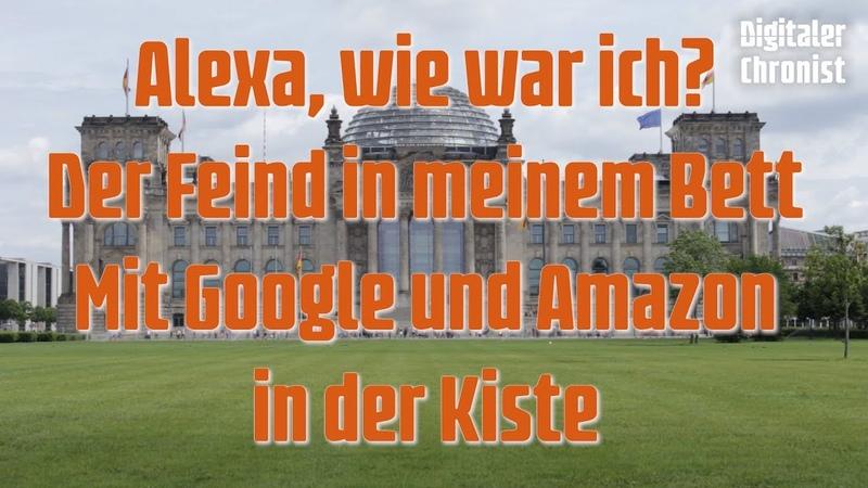 Alexa, wie war ich Der Feind in meinem Bett - Mit Google und Amazon in der Kiste