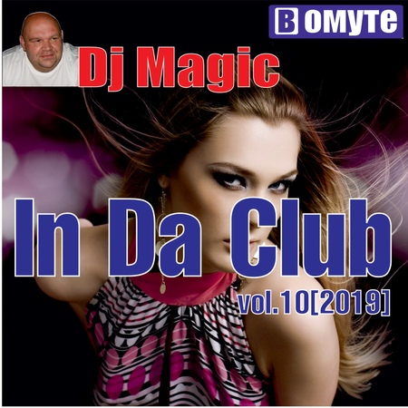 Dj Magic In Da Club vol 10 2019