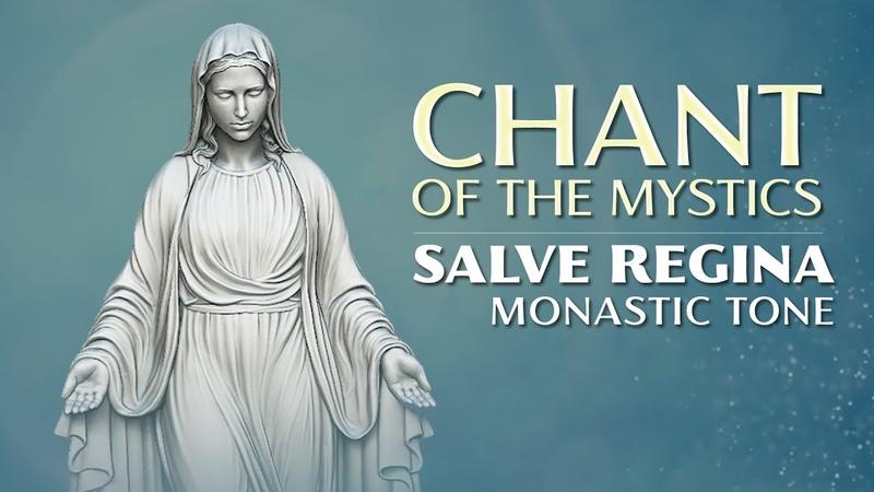 Chant of the Mystics Gregorian Chant Salve Regina Monastic Tone Hymn to Purity