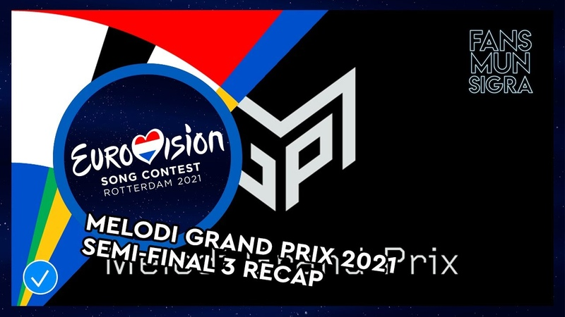 Eurovision 2021 Norway Melodi Grand Prix 2021 Semi Final 3 Recap of All Songs