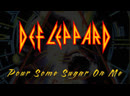 Def Leppard - Pour Some Sugar On Me (U.S. version)