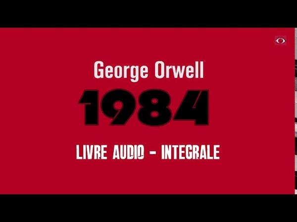 George Orwell 1984 Livre Audio l'intégrale
