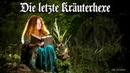 Die letzte Kräuterhexe [German neo folk song][English translation]