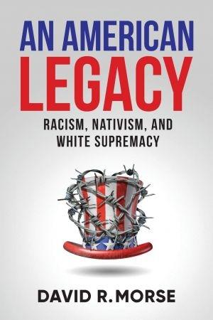 An American Legacy  Racism, Nat - David R. Morse