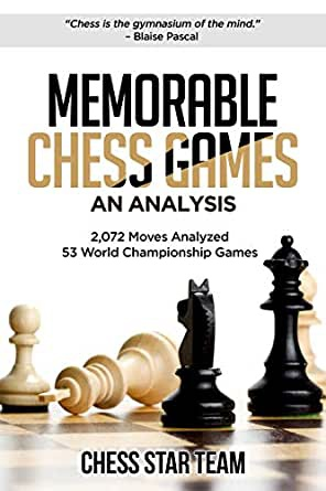 Chess Star Team_Memorable Chess Games_An Analysis 2019 PDF UnAL8-0ZNxE