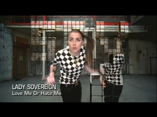 Lady Sovereign – Love Me or Hate Me (Fuck You!)