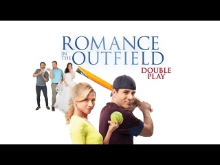 РОМАН НА ПОЛЕ: ДВОЙНАЯ ИГРА (2020) ROMANCE IN THE OUTFIELD: DOUBLE PLAY