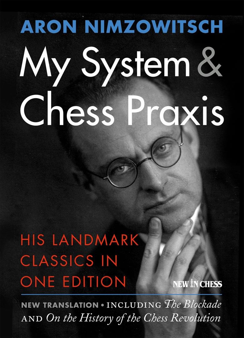 Aron Nimzowitsch_My System & Chess Praxis_PDF+CBV_2016 2vV0Qfx4EuU