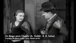 Tango: Un tango para Chaplin (1955) Orquesta de Alfredo Gobbi, canta Alfredo del Río
