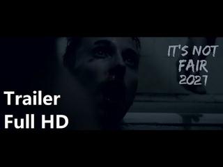 IT'S NOT FAIR (2021) Trailer Art House Drama Authorial Social Cinema ЭТО НЕ ЧЕСТНО Трейлер драма