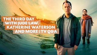 The Third Day with Jude Law, Katherine Waterson and More | TV Q&A