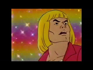 He man-I SAY HEY! Whats going on?