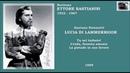 Baritono ETTORE BASTIANINI - Lucia di Lammermoor Cruda funesta smania (scena, aria e caballetta)