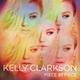 Kelly Clarkson - Bad Reputation