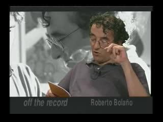 Off the record: Roberto Bolaño [2000-1?]