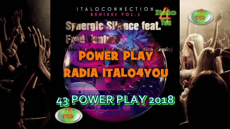 = POWER PLAY = Synergic Silence feat. Fred Ventura - Follow Your Instinct (Italoconnection Remix)