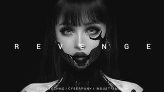 Dark Techno / Industrial / Cyberpunk Mix 'Revenge ll' | Dark Electro