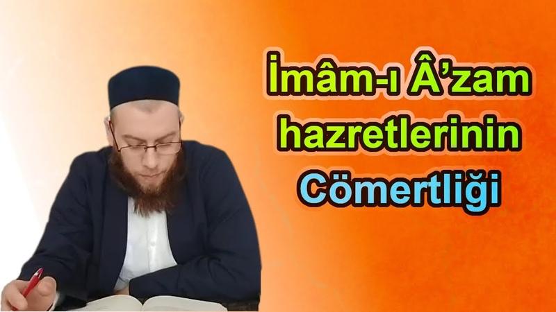İmam ı Azam hazretlerinin cömertliği Muharrem Yücekal