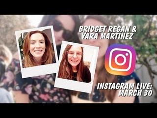 Bridget Regan & Yara Martinez, Instagram Live: March 29