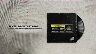 Ixxel - Drop That Beat (Dimitri Vegas & Like Mike vs. Bassjackers Remix)
