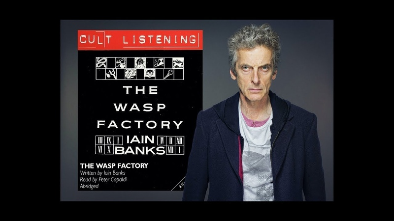 Peter Capaldi reads The Wasp Factory by Iain Banks