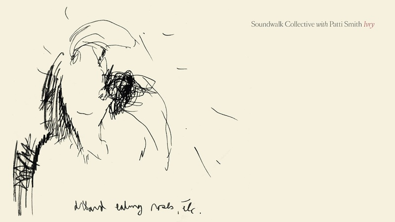 Soundwalk Collective with Patti Smith - Ivry (Official Audio)