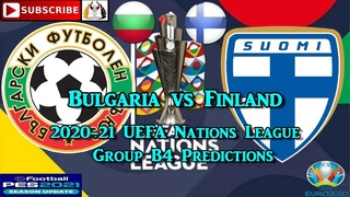 Bulgaria vs Finland | 2020-21 UEFA Nations League | Group B4 Predictions eFootball PES2021