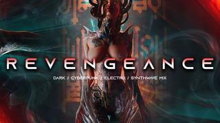 REVENGEANCE - Evil Electro / Dark Synthwave / Cyberpunk / Industrial / Dark Electro Music Mix