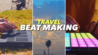 Making Beats On The Go   48 Hours In California